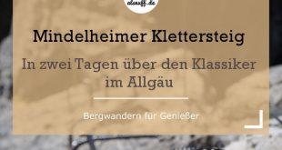 Über den Mindelheimer Klettersteig in den Allgäuer Alpen - mit Hüttenübernac