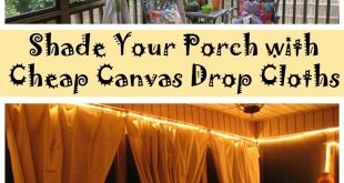 Bring Some Shade to Your Porch With Cheap Canvas Drop Cloths