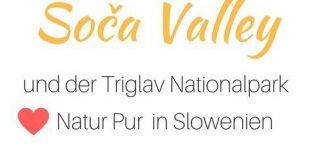 Outdoor Spaß im Soča Tal in Slowenien - unsere Highlights!